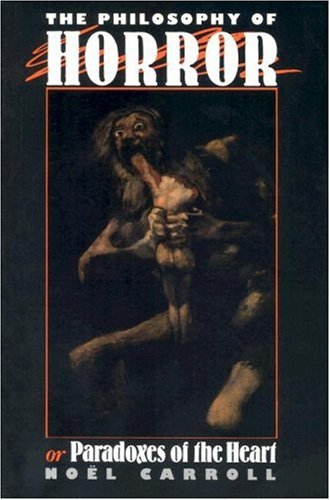 The Philosophy of Horror: Or, Paradoxes of the Heart 9780415902168