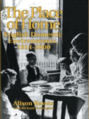The Place of Home: English Domestic Environments, 1914-2000 9780419179801