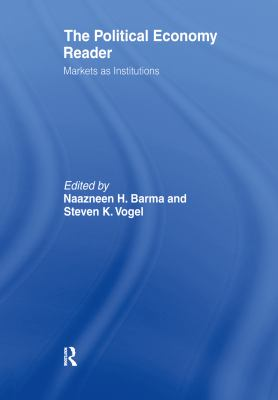 The Political Economy Reader: Markets as Institutions 9780415954921
