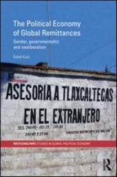 The Political Economy of Global Remittances: Gender, Governmentality and Neoliberalism Coupon 2016