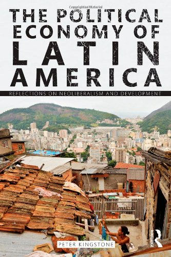 The Political Economy of Latin America: Reflections on Neoliberalism and Development 9780415998277
