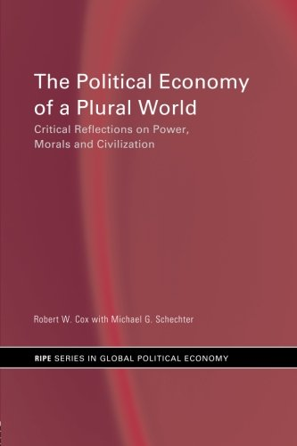 The Political Economy of a Plural World: Critical Reflections on Power, Morals and Civilization 9780415252911