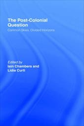 The Postcolonial Question: Common Skies, Divided Horizons 1300864