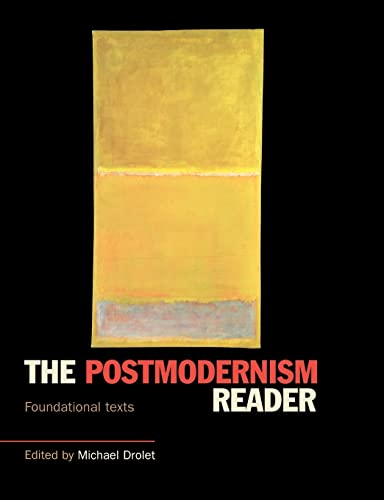The Postmodernism Reader: Foundational Texts in Philosophy, Politics and Sociology 9780415160841
