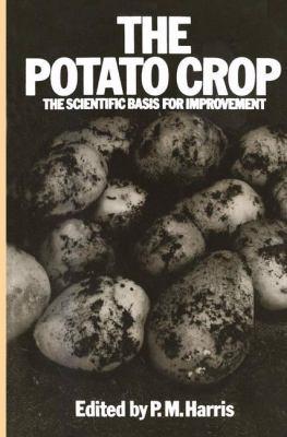 The Potato Crop: The Scientific Basis for Improvement 9780412128301