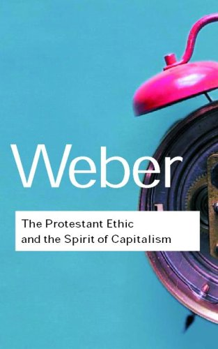 The Protestant Ethic and the Spirit of Capitalism 9780415254069