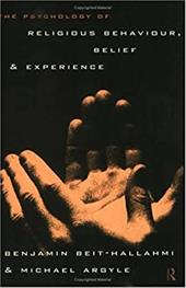 The Psychology of Religious Behaviour, Belief and Experience