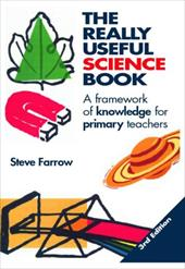 The Really Useful Science Book: A Framework of Knowledge for Primary Teachers 1323581