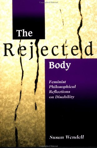 The Rejected Body: Feminist Philosophical Reflections on Disability 9780415910477