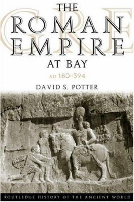 The Roman Empire at Bay, Ad 180?395 9780415100588