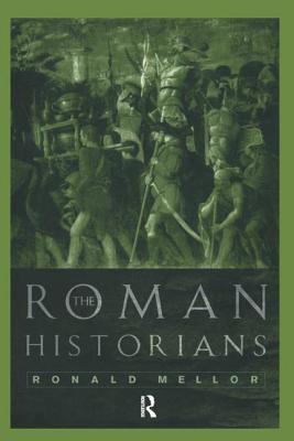 The Roman Historians 9780415117746