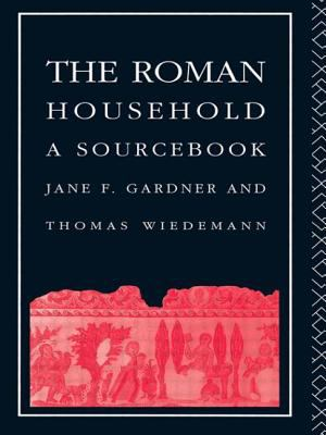 The Roman Household: A Sourcebook 9780415044226