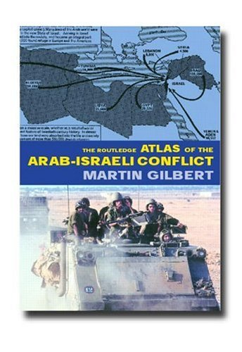 The Routledge Atlas of the Arab-Israeli Conflict: The Complete History of the Struggle and the Efforts to Resolve It 9780415281171