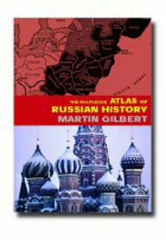 The Routledge Atlas of Russian History: From 800 BC to the Present Day 9780415281195