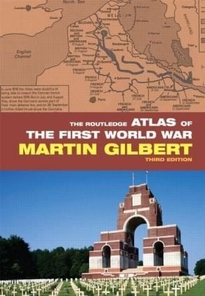 The Routledge Atlas of the First World War 9780415460385
