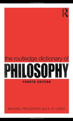The Routledge Dictionary of Philosophy 9780415356459