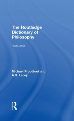 The Routledge Dictionary of Philosophy 9780415356442