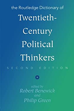 The Routledge Dictionary of Twentieth-Century Political Thinkers 9780415096232