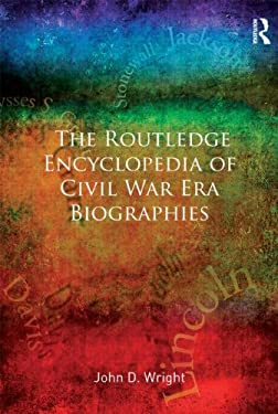The Routledge Encyclopedia of Civil War Era Biographies 9780415878036