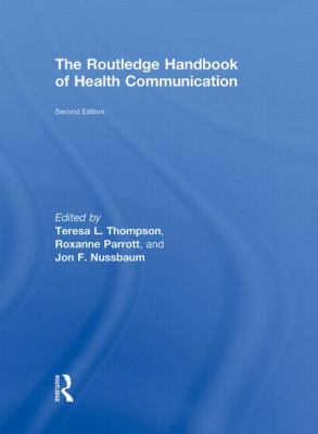 The Routledge Handbook of Health Communication 9780415883146
