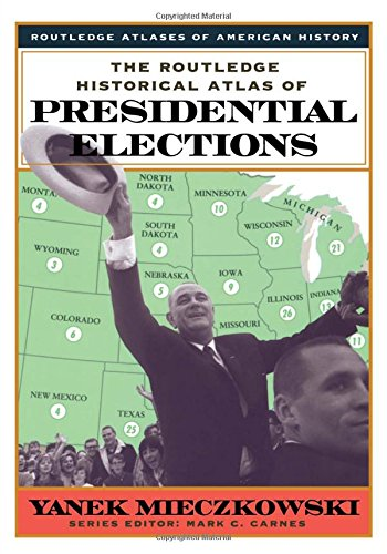 The Routledge Historical Atlas of Presidential Elections 9780415921336