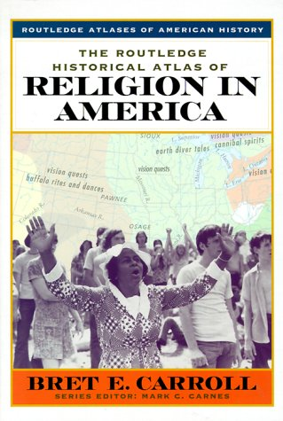 The Routledge Historical Atlas of Religion in America 9780415921312