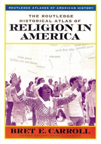 The Routledge Historical Atlas of Religion in America 9780415921374