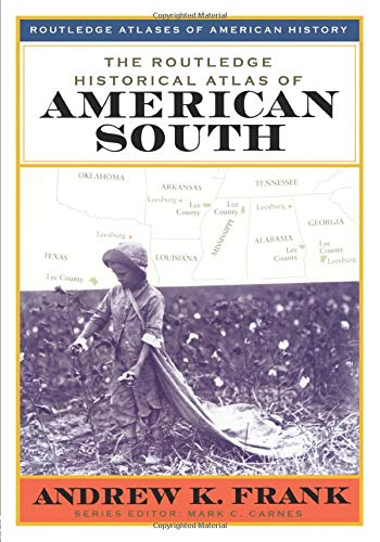 The Routledge Historical Atlas of the American South 9780415921411