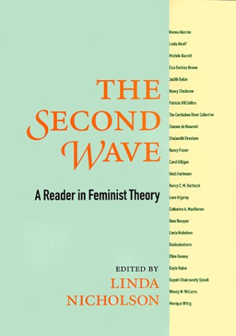 The Second Wave: A Reader in Feminist Theory 9780415917612