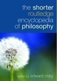 The Shorter Routledge Encyclopedia of Philosophy 9780415324953