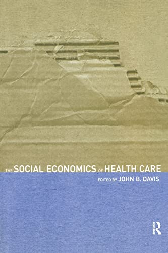 The Social Economics of Health Care 9780415251624