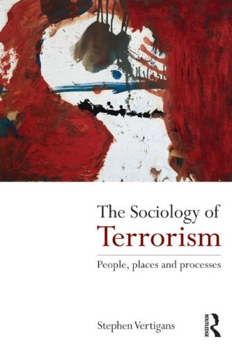 The Sociology of Terrorism: People, Places and Processes 9780415572668