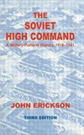 The Soviet High Command: A Military-Political History, 1918-1941 1325310