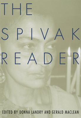 Spivak Reader : Selected Works of Gayati Chakravorty Spivak