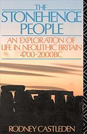 The Stonehenge People: An Exploration of Life in Neolithic Britain 4700-2000 BC 1295759