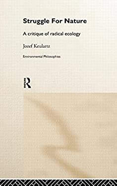 The Struggle for Nature: A Critique of Environmental Philosophy 9780415180931