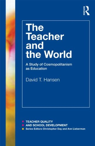 The Teacher and the World: A Study of Cosmopolitanism as Education 9780415783323
