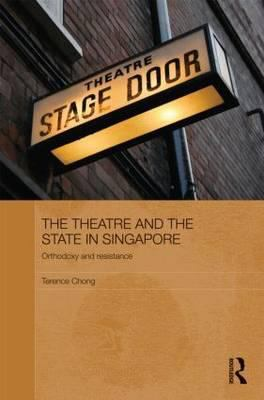 The Theatre and the State in Singapore: Orthodoxy and Resistance