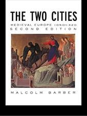 The Two Cities: Medieval Europe 1050?1320