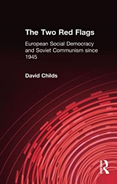 The Two Red Flags: European Social Democracy and Soviet Communism Since 1945 - Childs, David / Childs, Dr David