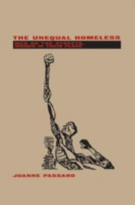 The Unequal Homeless: Men on the Streets, Women in Their Place 9780415909037