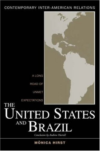 The United States and Brazil: A Long Road of Unmet Expectations