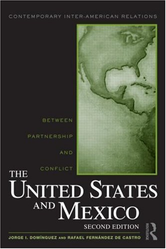 The United States and Mexico: Between Partnership and Conflict 9780415992190