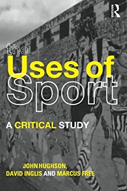 The Uses of Sport 9780415260480
