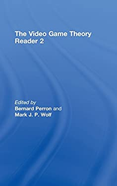 The Video Game Theory Reader 2 9780415962827
