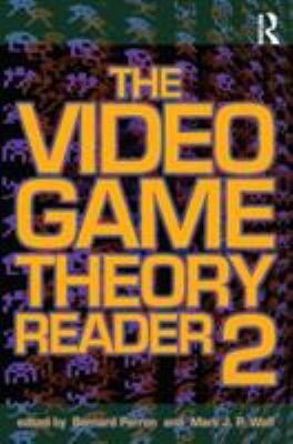 The Video Game Theory Reader 2 9780415962834
