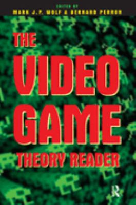 The Video Game Theory Reader 9780415965798