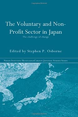 The Voluntary and Non-Profit Sector in Japan: The Challenge of Change 9780415249706