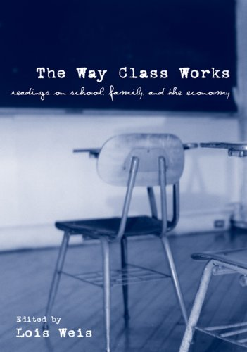 The Way Class Works: Readings on School, Family, and the Economy 9780415957083