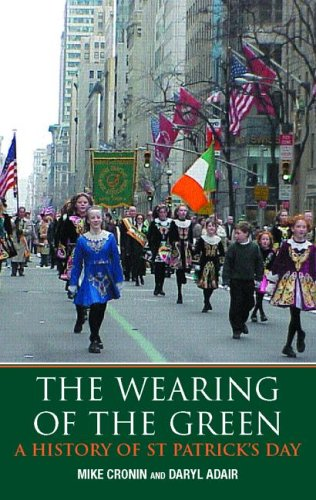 The Wearing of the Green: A History of Saint Patrick's Day 9780415180047
